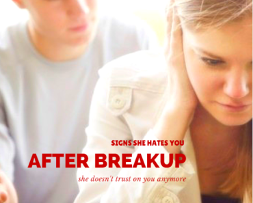 signs she hates you after breakup