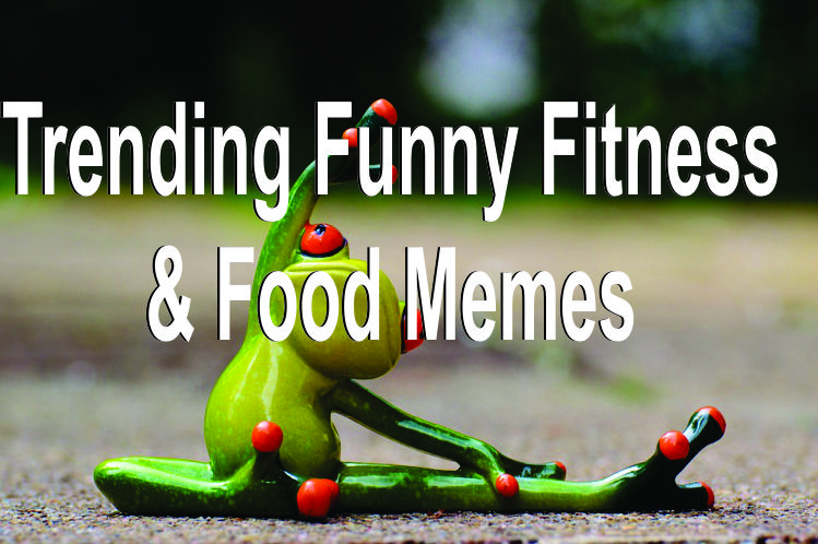 20 Trending Funny Fitness and Food Memes