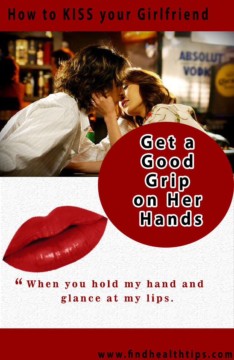 good grip her hands kiss your girlfriend