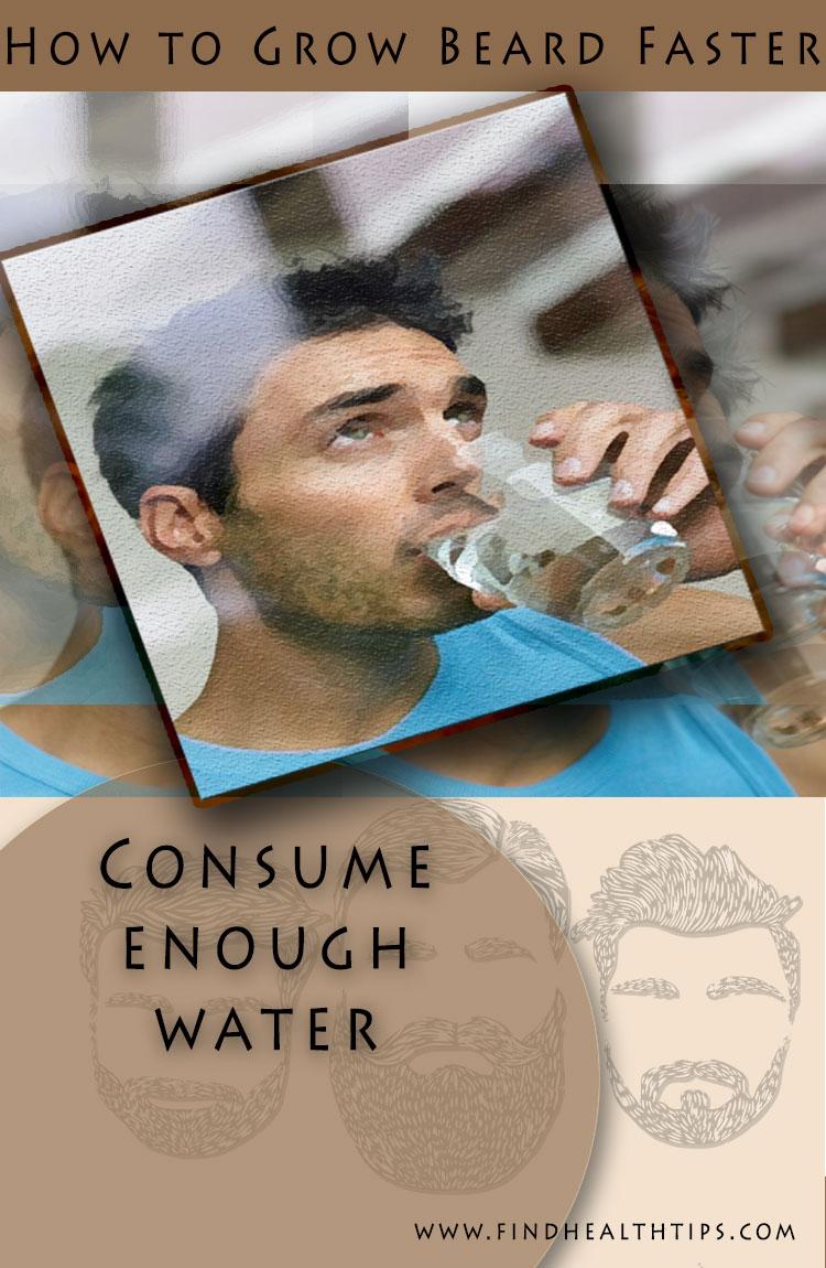 grow beard naturally consume enough water