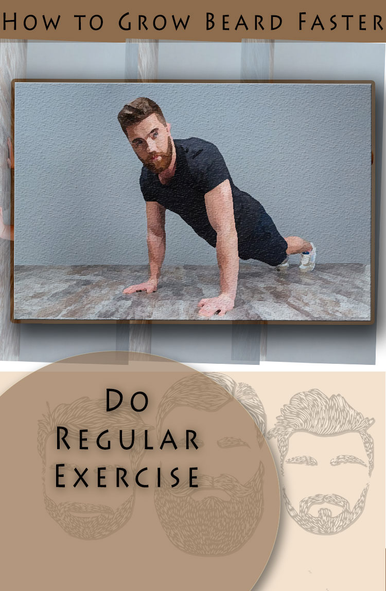 grow beard naturally do regular exercise