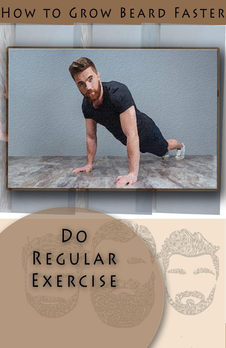 grow beard naturally do regular exercise