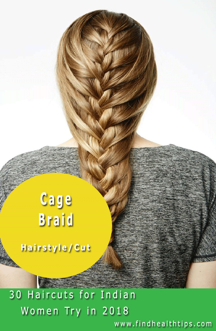 Cage Braid Haircuts For Indian Women 2018