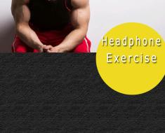 headphone exercise