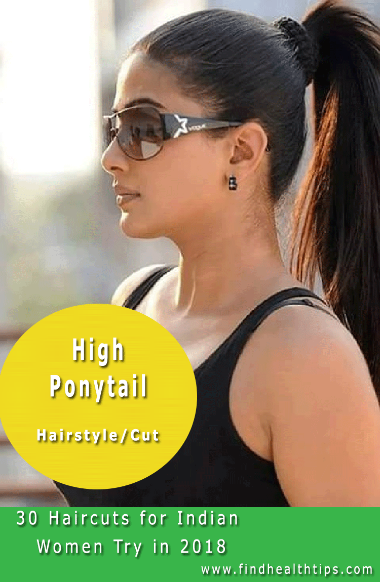 high ponytail Haircuts For Indian Women 2018