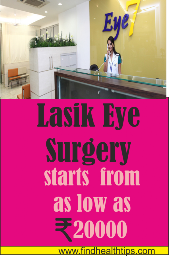 lasik eye surgery cost Eye 7 Hospital Delhi'
