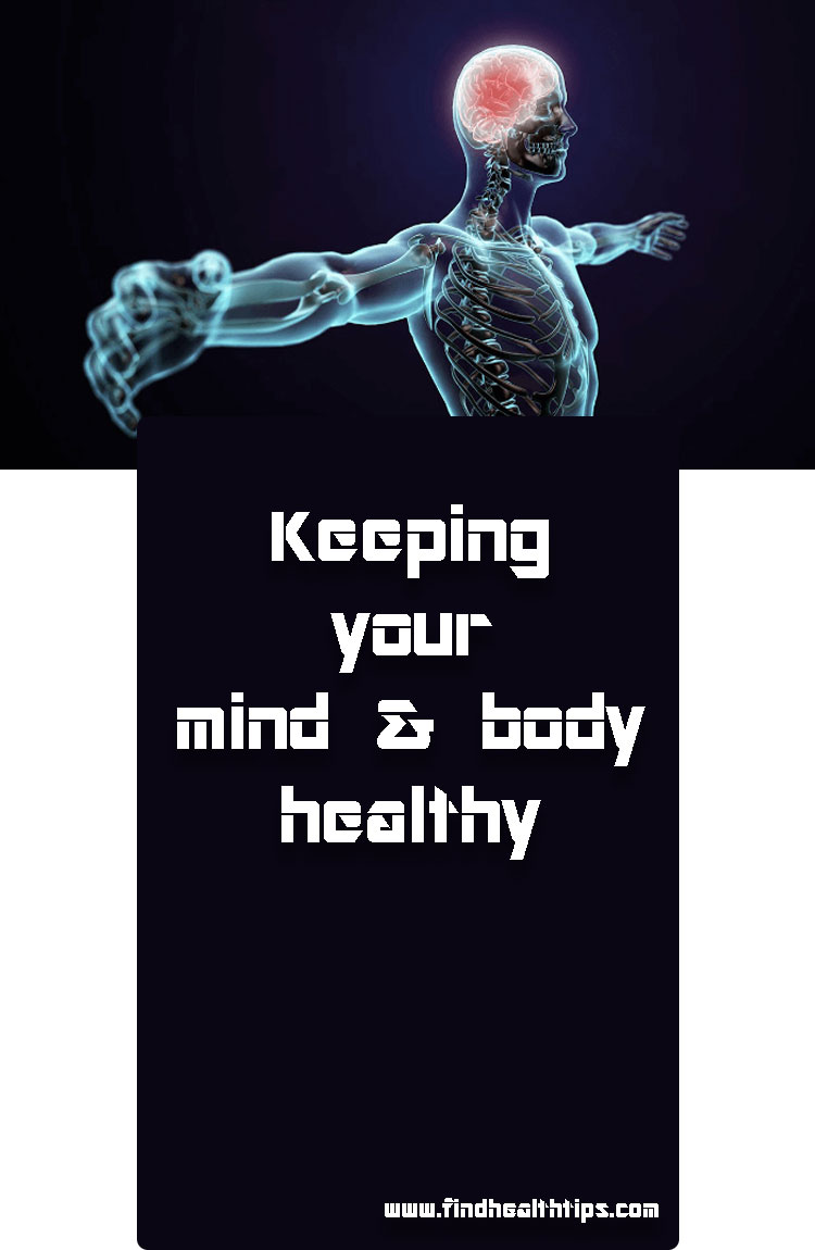 keep your mind body
