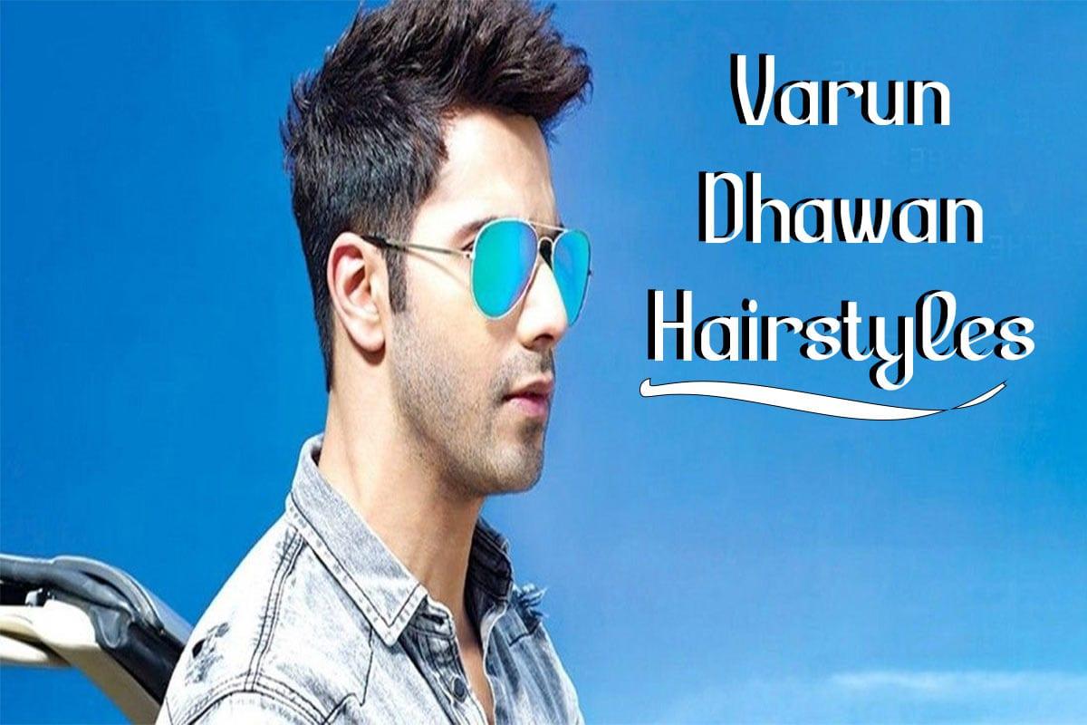 Varun Dhawan Hairstyles