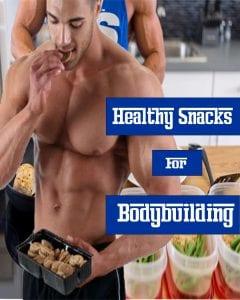 healthy bodybuilding snacks