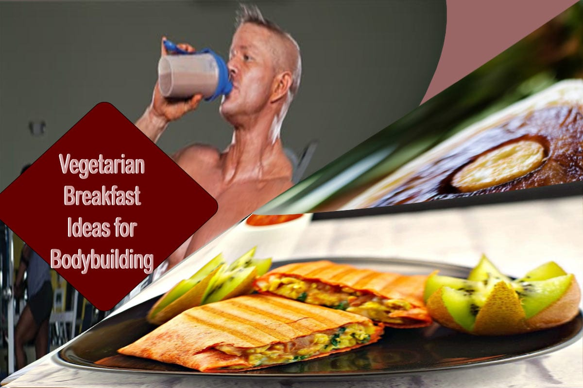 vegetarian breakfast ideas bodybuilding