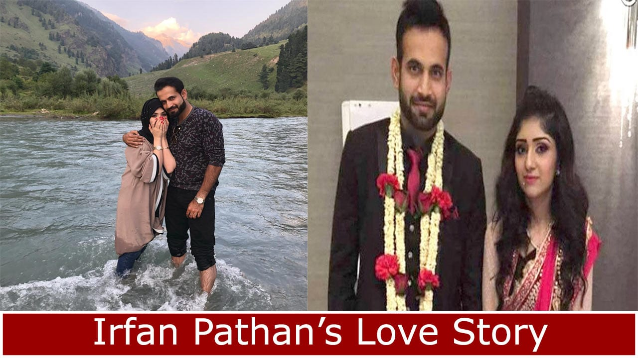 irfan pathan's love story and his wife