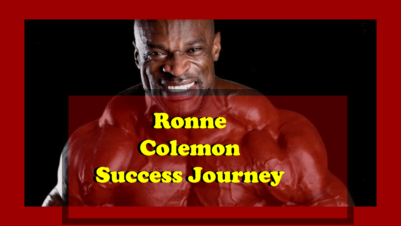 Ronnie Colemon Success Journey to Become a World's Famous Bodybuilder