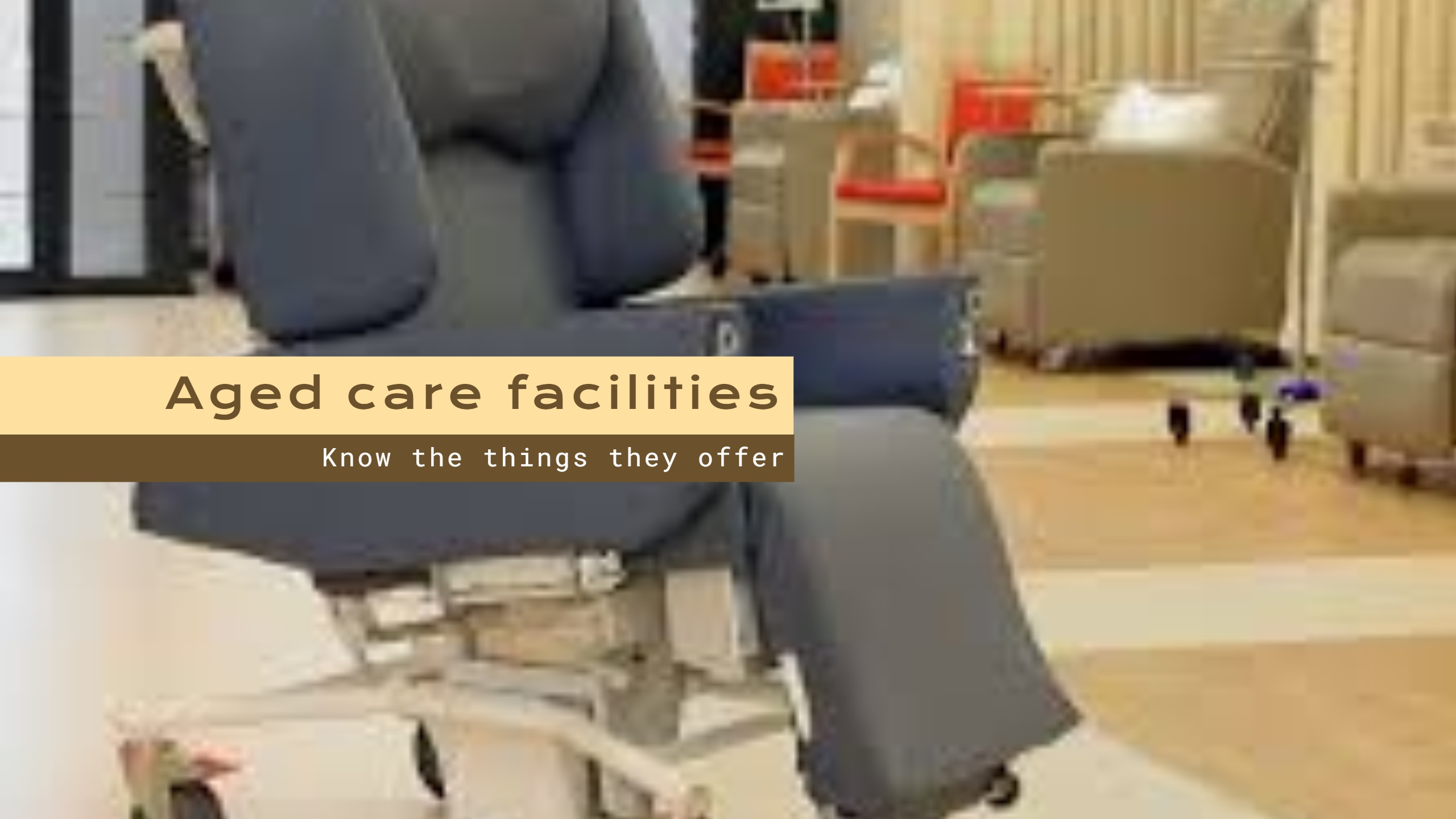 aged care facilities - comfortable chairs for the elders in the multiple colors are given