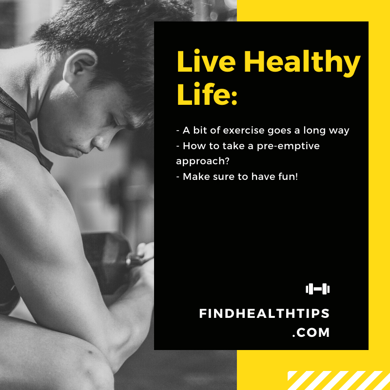 Live Healthy Life with just a few steps