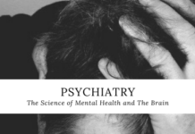 Psychiatry – The Science of Mental Health and The Brain