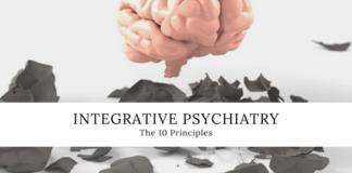 The 10 Principles of Integrative Psychiatry