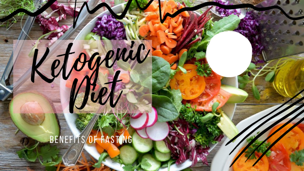 Ketogenic Diet - benefits of fasting, vegetable table graphic