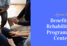 Benefits of rehab programs