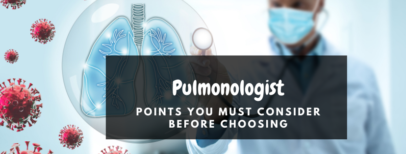Pulmonologist - points you must consider