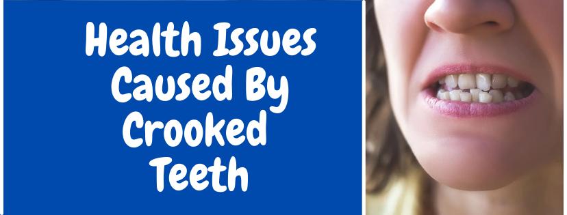 crooked teeth health issues